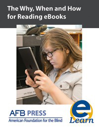 The words 'iOS in the Classroom' and 'The Why, When, and How for Reading eBooks' in white on a dark gray background, next to a photo of a teenaged girl sitting in a classroom, reading a book on a tablet computer. At the bottom are the words 'AFB Press' and 'American Foundation for the Blind' next to the eLearning logo.