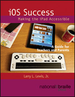 iOS Success, Making the iPad Accessible by Larry L. Lewis, Jr.