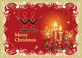 Photo of a beautiful Christmas Card showing lit candles, holiday ornaments, pine fronds and snowflakes sitting just to the right of the Flying Blind, LLC Logo. Just below the logo are the words Merry Christmas.