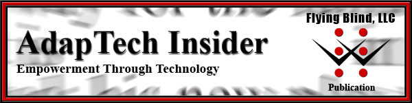 Flying Blind, LLC AdapTech Insider Newsletter Header. Includes Flying Blind, LLC Logo, Company Name, and Tagline, Empowerment Through Technology, all placed on a closeup of blurred black text within a newspaper that appears to be shooting toward you.